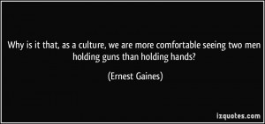 More Ernest Gaines Quotes