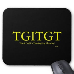 Thank God It's Thanksgiving Thursday! Mousepads