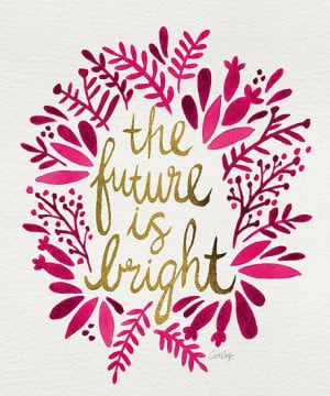 Cat Coquillette › Portfolio › The Future is Bright – Pink & Gold