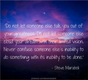... to do something with its inability to be done steve maraboli # quote