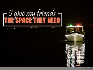 give friends the space they need.