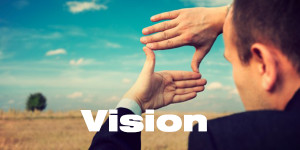 Create A Vision For Your Future