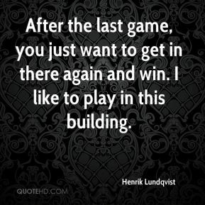 henrik-lundqvist-quote-after-the-last-game-you-just-want-to-get-in.jpg