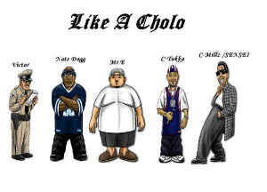 Cholo Sayings Cholo 2 3 4 5