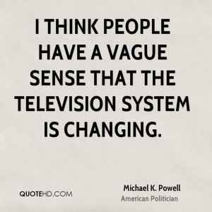 Michael K. Powell Technology Quotes
