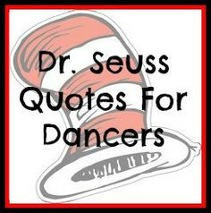 Dr. Seuss Quotes For Dancers