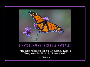 ... Expression of Your Gifts, Life's Purpose Is Subtly Revealed.