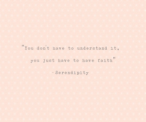 Serendipity Happens Quotes That all things happen for