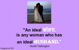 Husband Quotes - An ideal wife is any woman who has an ideal husband ...