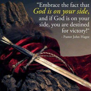 ... your side, and if God is on your side, you are destined for Victory