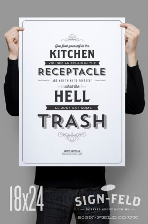 Seinfeld Quote Poster Kitchen Decor Eat Some Trash by Signfeld