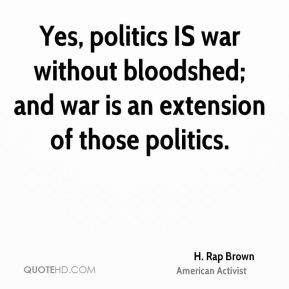 rap-brown-h-rap-brown-yes-politics-is-war-without-bloodshed-and-war ...