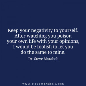 Keep your negativity to yourself. After watching you poison your own ...