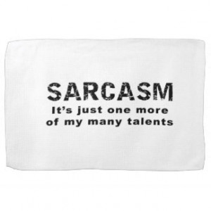 Sarcasm - Funny Sayings and Quotes Hand Towels