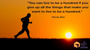 You can live to be a hundred if you give up all the things that make ...