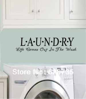 Laundry. Life Comes Out In The Wash - Vinyl Waterproof Wall Quote ...