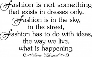 Famous Gangster Quotes About Life: Fashion Is Not Something That Exist ...