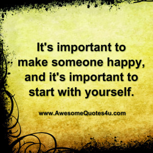 It's important to make someone happy,