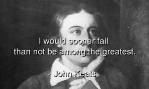 John keats, quotes, sayings, witty, great