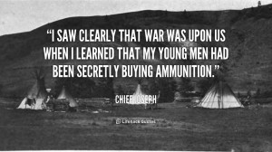 saw clearly that war was upon us when I learned that my young men ...
