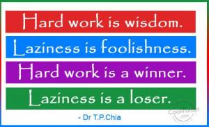Quote: Hard work is wisdom. Laziness is foolishness.... Hard-Work-(5)