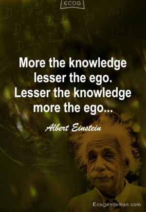 """... the knowledge more the ego"""" 15 famous quotes by Albert Einstein"""
