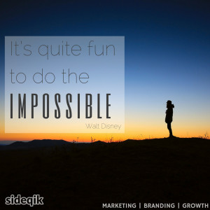 It s quite fun to do the impossible Walt Disney