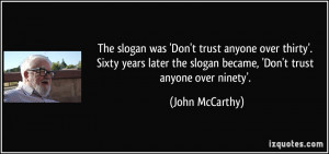 The slogan was 'Don't trust anyone over thirty'. Sixty years later the ...