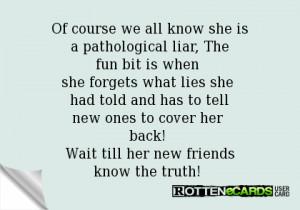 Pathological Liar Ecards Is a pathological liar,
