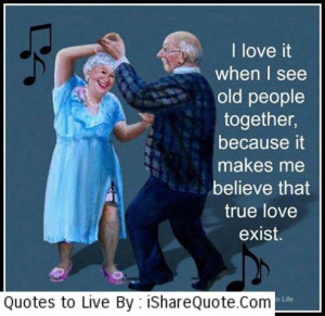 love it when I see old people together…