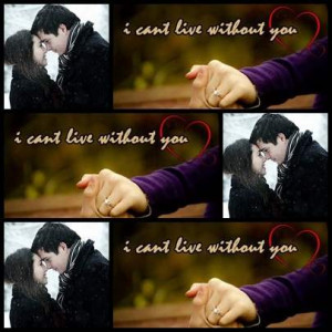 can t live without you i can t live without you quotes if you love ...