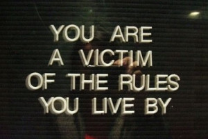 don't be a victim of your own life