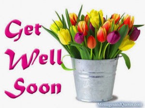 ... messages and quotes to share with your friends for a speedy recovery