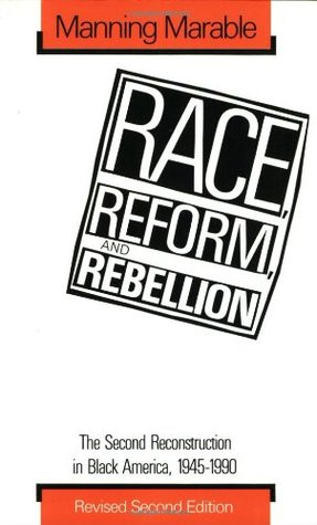 Race, Reform, and Rebellion: The Second Reconstruction in Black ...