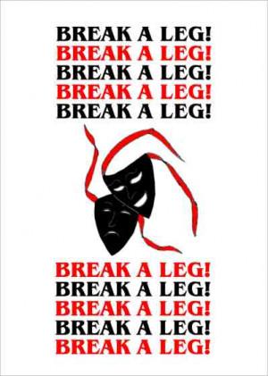 Break A Leg Quotes 'break a leg' greetings cards