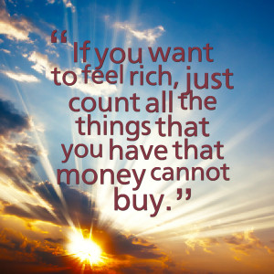 Quotes Picture: if you want to feel rich, just count all the things ...