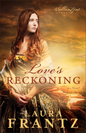 Love's Reckoning by Laura Frantz Beautiful book from the cover to the ...