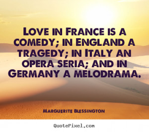How to design picture quotes about love - Love in france is a comedy ...