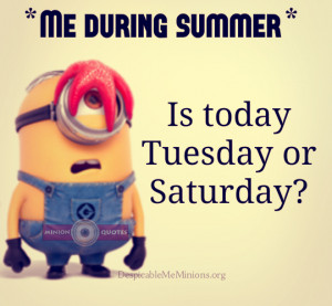 Funny-Summer-Quotes-Is-today-Tuesday-or-Saturday.jpg