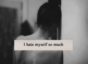 HATE MYSELF SO MUTCH !!!