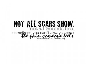hurt,pain,quote,scars,wounds,inspiration ...