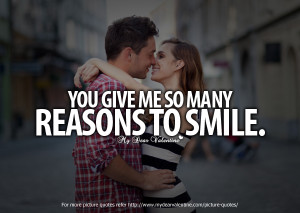 Cute Quotes for Him - You give me so many reasons