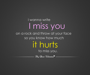 Missing You Quotes - I wanna write I miss you