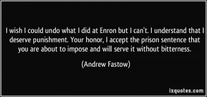 quote-i-wish-i-could-undo-what-i-did-at-enron-but-i-can-t-i-understand ...