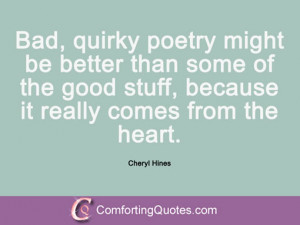 cheryl hines quotes bad quirky poetry might be better than some of the ...