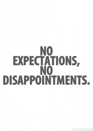 no Expectations, no Disappointments!