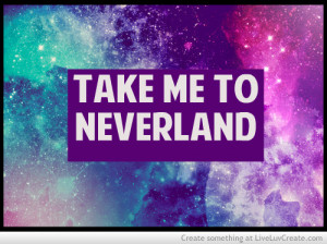 cute, neverland, pretty, quote, quotes, to neverland