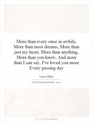 More than every once in awhile, More than most dreams, More than just ...