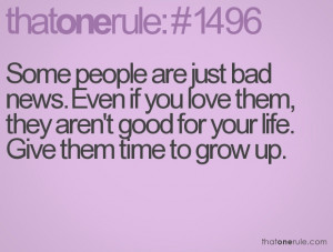 Some people are just bad news. Even if you love them, they aren't good ...