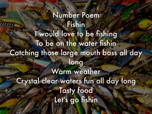Number PoemFishinI would love to be fishing To be on the water ...
